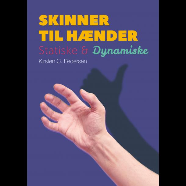 Skinner til hænder - statiske og dynamiske - bog